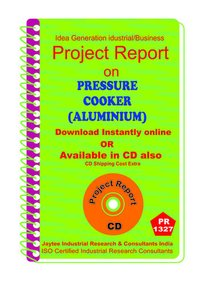 Pressure Cooker (Aluminium) manufacturing Project Report eBook