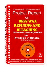 Bees Wax Refining and Bleaching manufacturing eBook