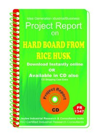 Hard Board from Rice Husk manufacturing Project Report eBook