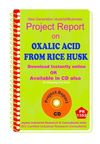 Oxalic Acid from Rice husk manufacturing Project Report eBook