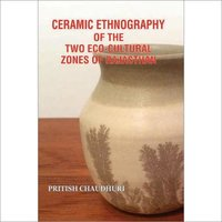 CERAMIC ETHNOGRAPHYOF THETWO ECO-CULTURALZONES OF RAJASTHAN