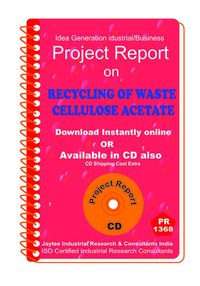 Recycling of Waste Cellulose Acetate Project Report eBook