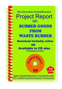 Rubber Goods from Waste Rubber Project Report eBook
