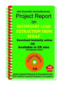 Secondary Lead Extraction From Scrap manufacturing eBook