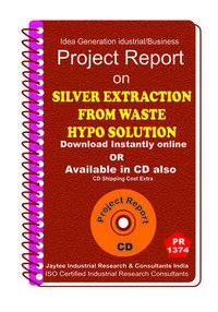 Silver Extraction from Waste Hypo Solution manufacturing eBook