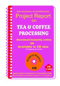 Tea and Coffee Processing Manufacturing Project report eBook