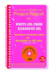 White Oil From Kerosene II manufacturing Project Report eBook