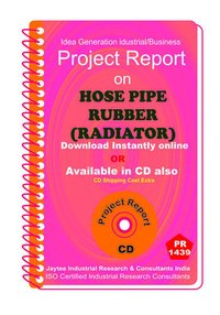 Hose Pipe Rubber (Radiator) manufacturing Project Report eBook