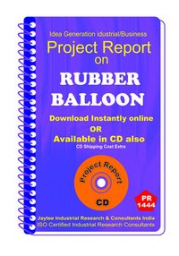 Rubber Balloon manufacturing project Report eBook