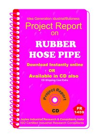 Rubber Hose Pipe manufacturing Project Report eBook