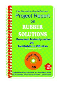 Rubber Solution manufacturing Project Report eBook