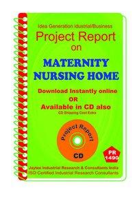 Maternity Nursing Home establishment Project Report eBook