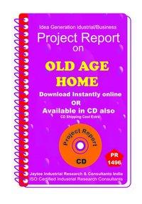 Old Age Home establishment Project Report eBook