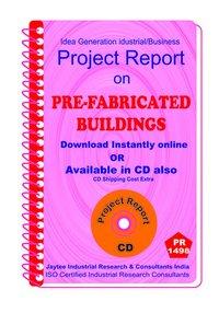 Pre Fabricated Buildings establishment Project Report eBook