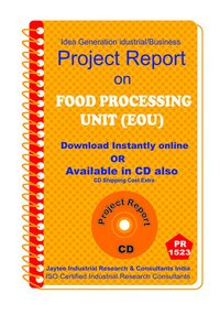 Food Processing Unit (EOU) manufacturing project Report eBook