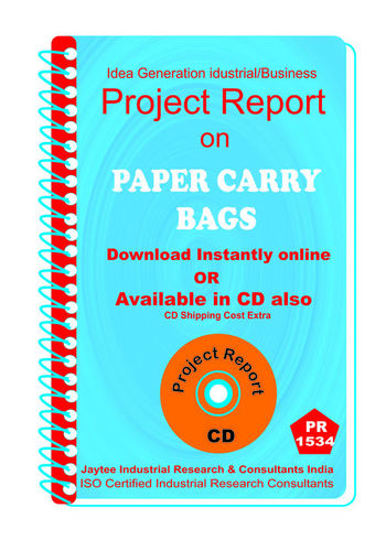 Paper Carry Bags manufacturing Project Report eBook
