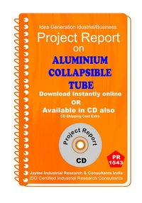 Aluminium Collapsible Tube manufacturing Project Report eBook