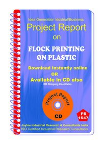 Flock Printing on Plastic manufacturing Project Report eBook