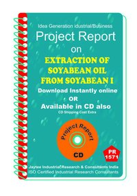 Extraction of Soyabean Oil From Soyabean manufacturing eBook