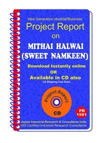 Mithai Halwai (Sweet Namkeen) manufacturing Project Report eBook