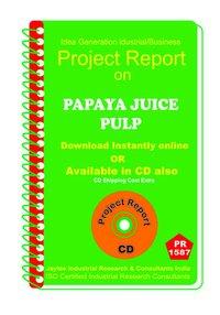 Papaya Juicepulp manufacturing Project Report eBook
