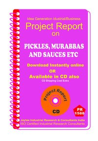 Pickle ,Murabbas and Sauces IImanufacturing Project Report eBook