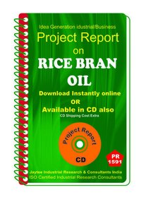 Rice Bran Oil manufacturing Project Report eBook