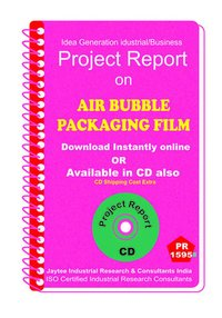 Air Bubble Packaging Film manufacturing Project Report eBook