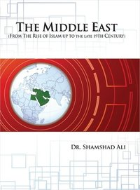 THE MIDDLE EAST (FROM THE RISE OF ISLAM UP TO the late 19TH CENTURY)