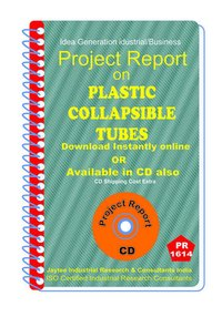 Plastic Collapsible Tubes III manufacturing project Report eBook