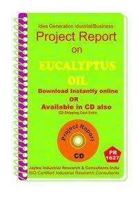 Eucalyptus Oil Processing Project Report eBook