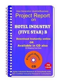 Hotel Industry (Five Star) B establishment Project Report eBook
