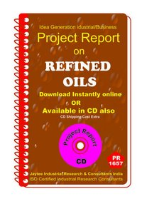 Refined Oils manufacturing Project Report eBook