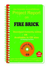 Fire Brick manufacturing Project Report eBook