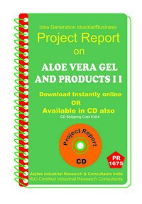 Aloe Vera Gel and Products Part B manufacturing project Report eBook