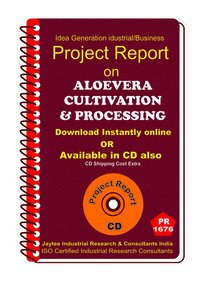 Aloe Vera Cultivation and Processing manufacturing eBook