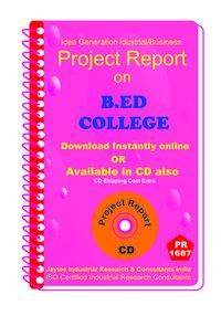 B.ED College establishment Project Report eBooK