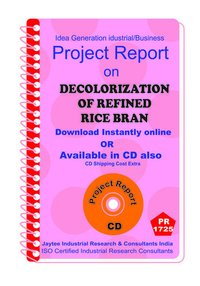 Decolorization of Refined Rice Bran Project Report eBooK