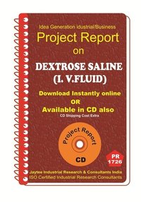 Dextrose Saline (I.V.Fluid) Part C manufacturing Project Report eBook