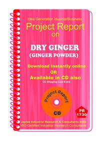 Ginger (Ginger Powder ) manufacturing Project Report eBooK