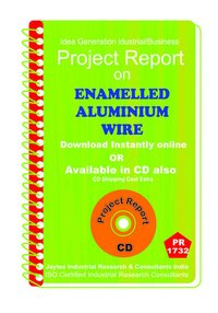 Enamelled Aluminium Wire manufacturing Project Report eBooK