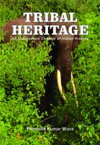 TRIBALHERITAGE: An Overlooked Chapter of Indian History