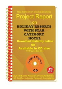 Holiday Resort with Star Category Hotel establishment project Report ebook