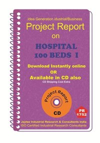 Hospital -100 Beds manufacturing Project Report eBook