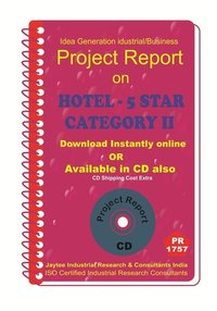 Hotel -5 Star Category II establishment Project Report eBook