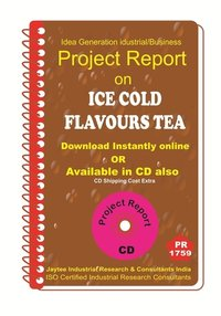 Ice Cold Flavours Tea manufacturing Project Report eBook