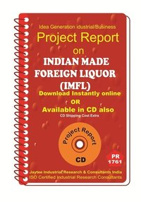 Indian made Foreign Liquor (IMFL) Project Report eBook