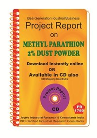 Methyl Parathion 2% Dust Powder project Report eBook