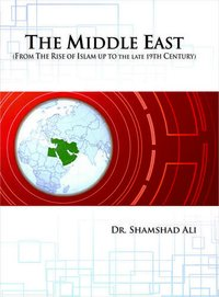THE MIDDLE EAST(FROM THE RISE OF ISLAM UP TO the late 19TH CENTURY)