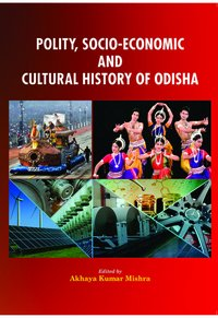 POLITY, SOCIO-ECONOMICANDCULTURAL HISTORY OF ODISHA